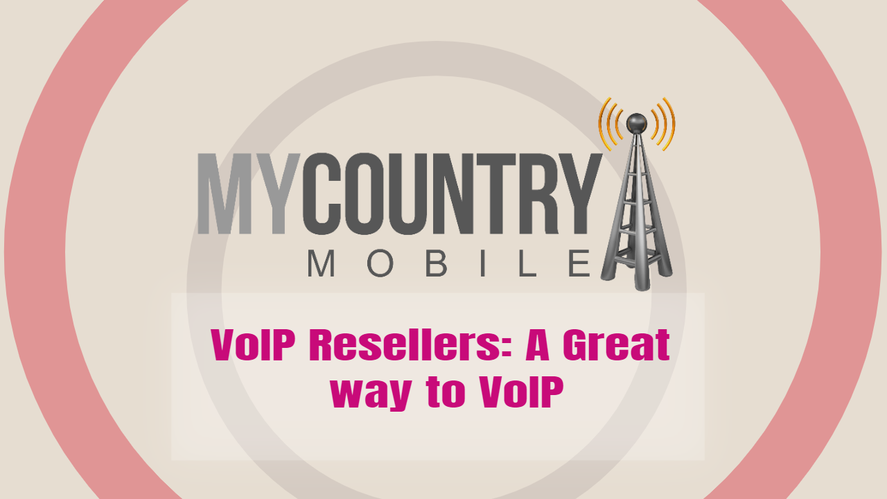VoIP Resellers - My Country Mobile