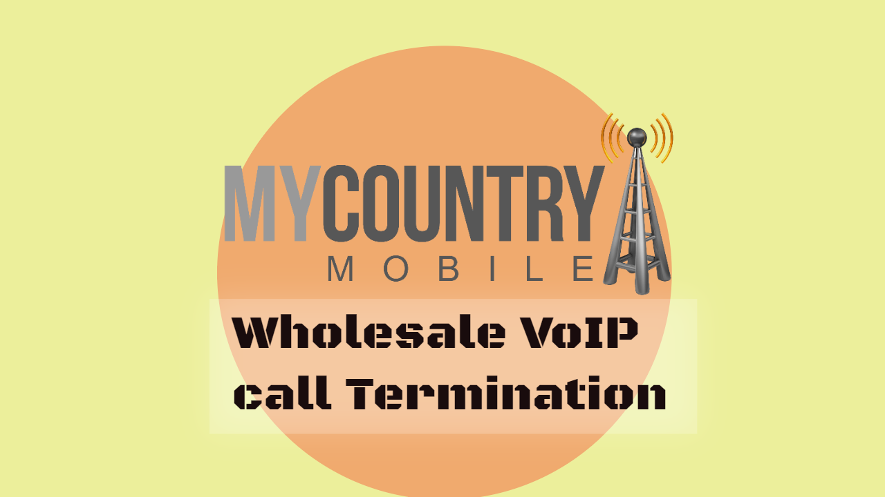 Understand - Wholesale VoIP Call Termination - My Country Mobile