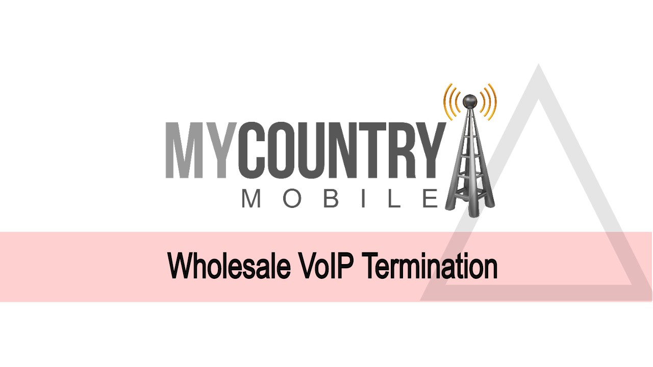 Wholesale Voice Termination - My Country Mobile