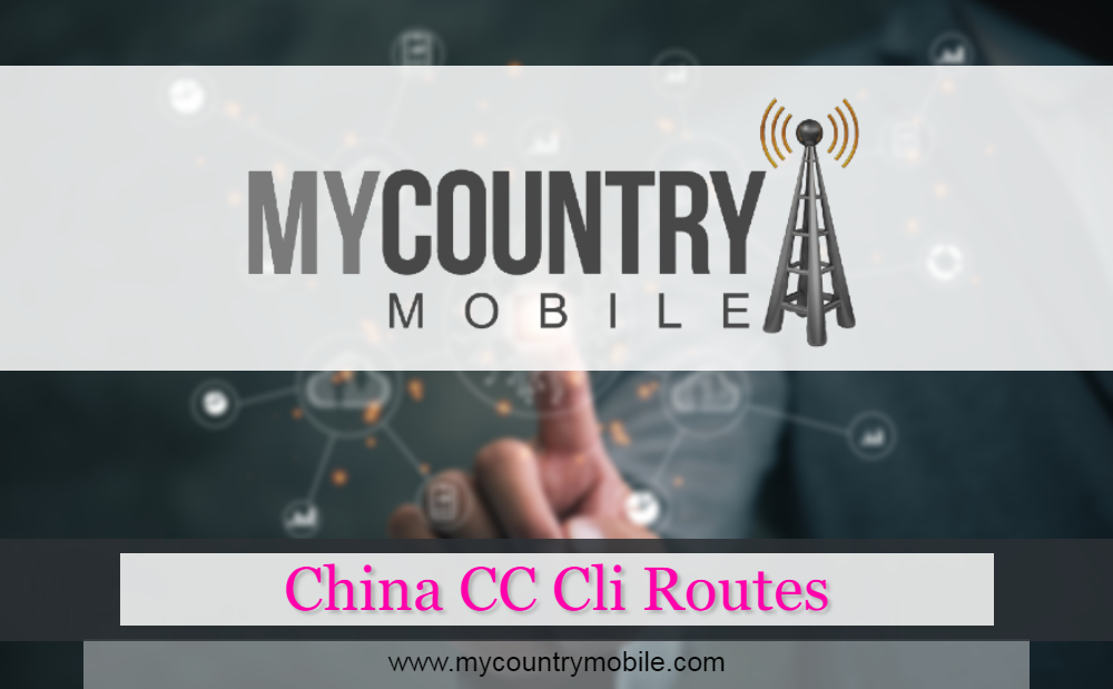 China CC CLI Routes At Best Stats -MY COUNTRY MOBILE