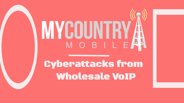 Caution to Use Cyber Attacks from wholesale VoIP-MY COUNTRY MOBILE