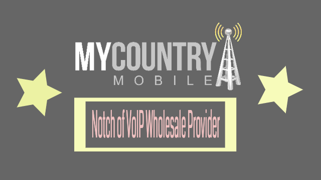 Call Quality: Best Notch of VoIP Wholesale Provider-MY COUNTRY MOBILE