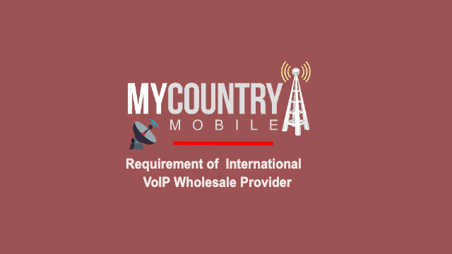 Require International VoIP Wholesale Provider - My Country Mobile
