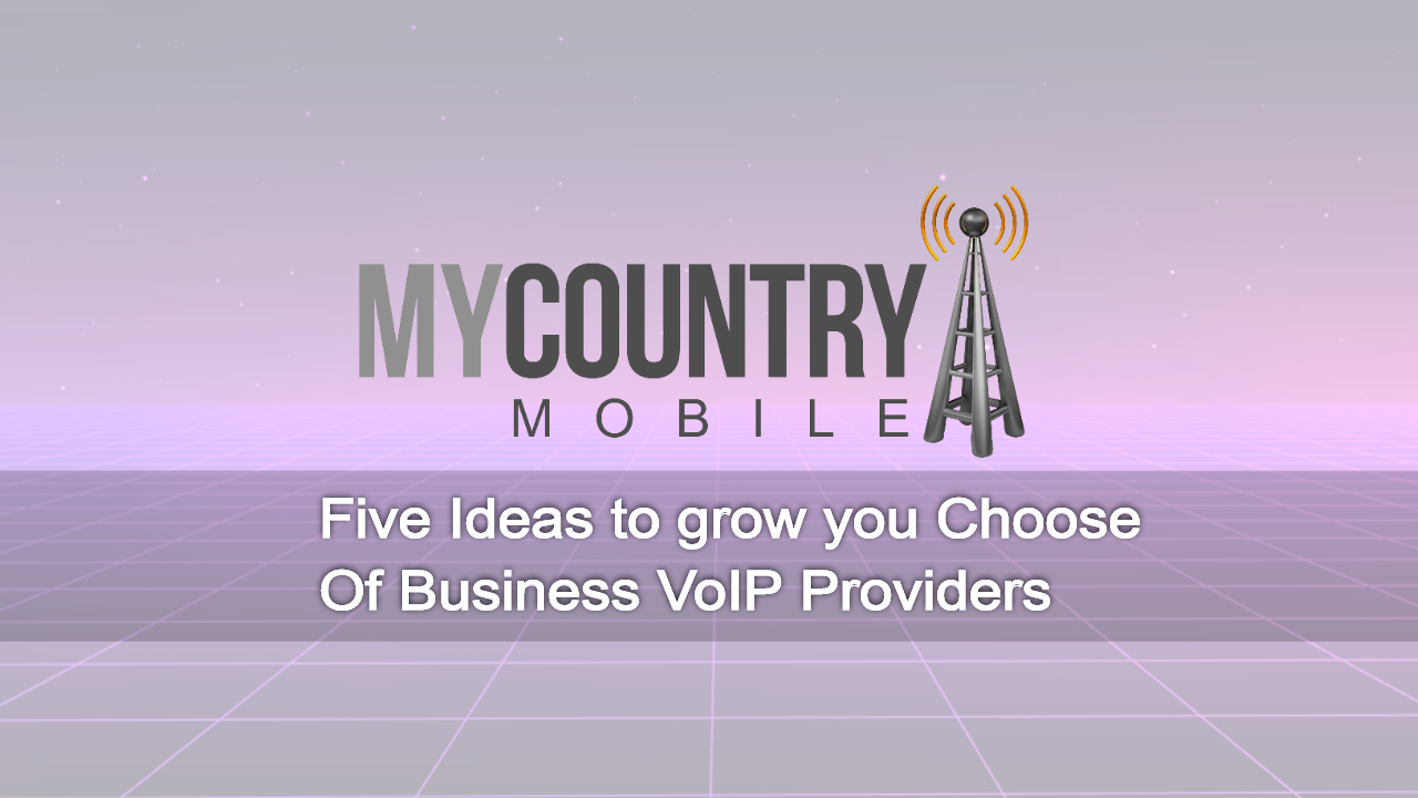 Ideas to grow your Business VoIP Providers - My Country Mobile