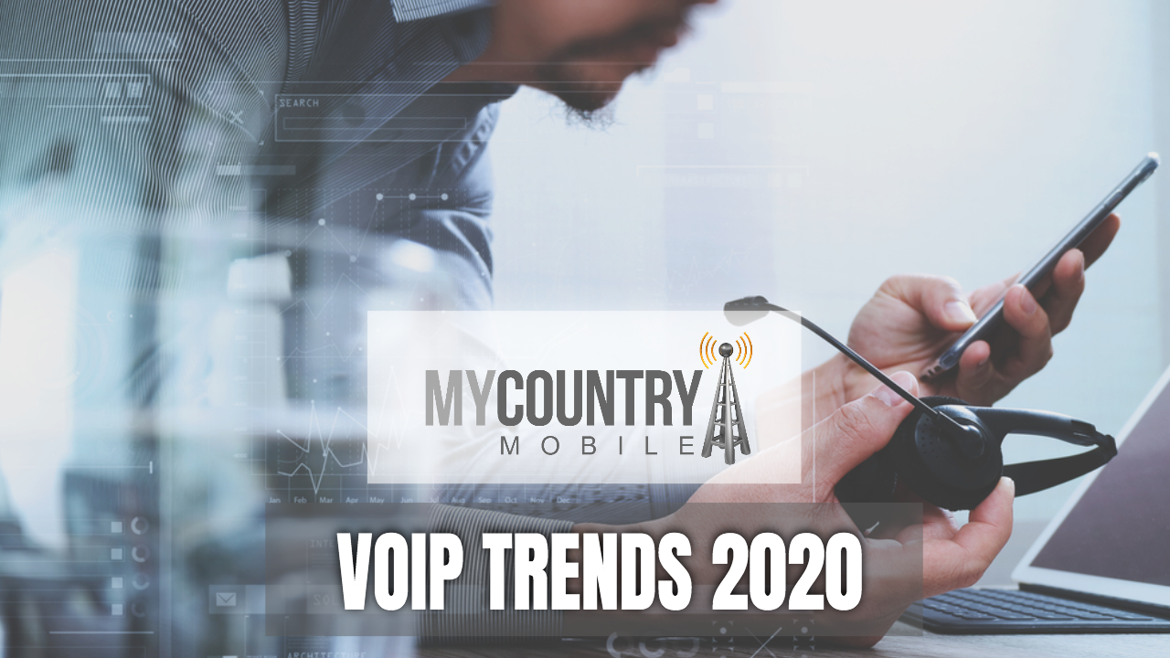 VoIP Trends 2020 - My Country Mobile