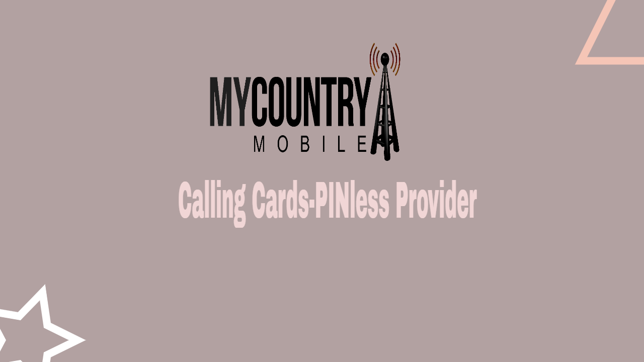 Calling Card & Pinless Provider - MY COUNTRY MOBILE
