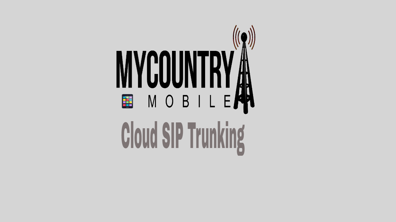 Cloud Sip Trunk - My Country Mobile