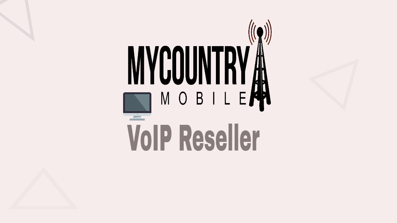 VoIP Resellers -MY COUNTRY MOBILE