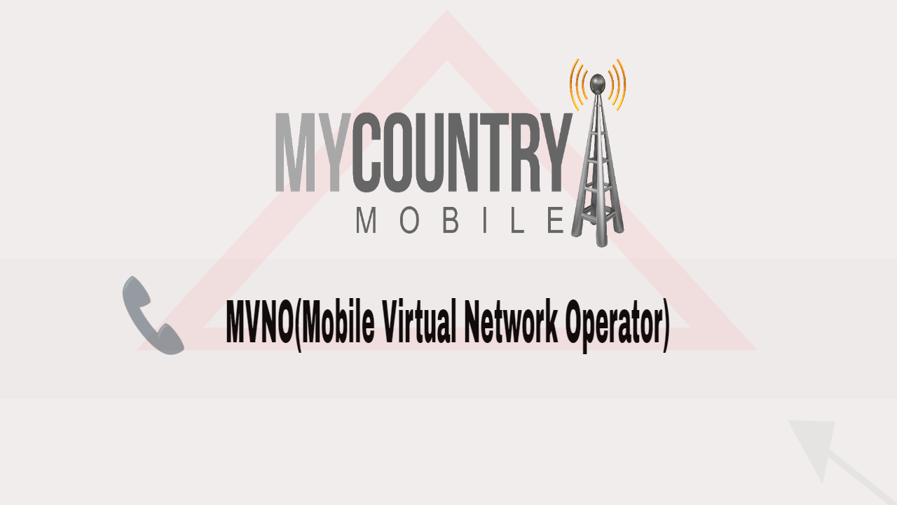 MVNOs -MY COUNTRY MOBILE