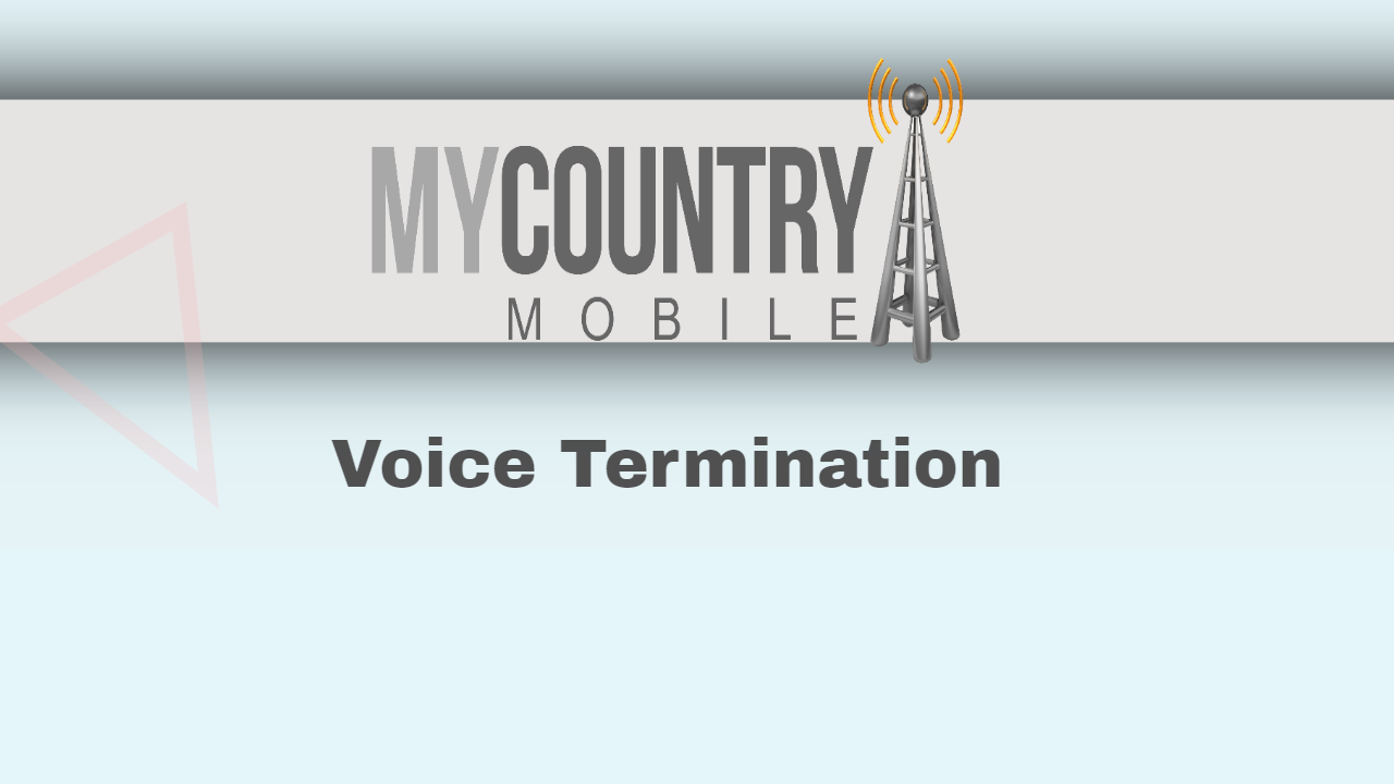 Voice Termination- My Country Mobile