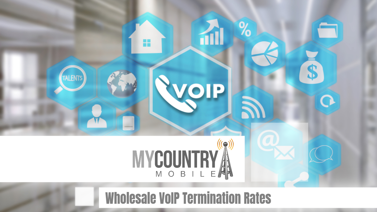Wholesale VoIP Termination Rates - My Country Mobile