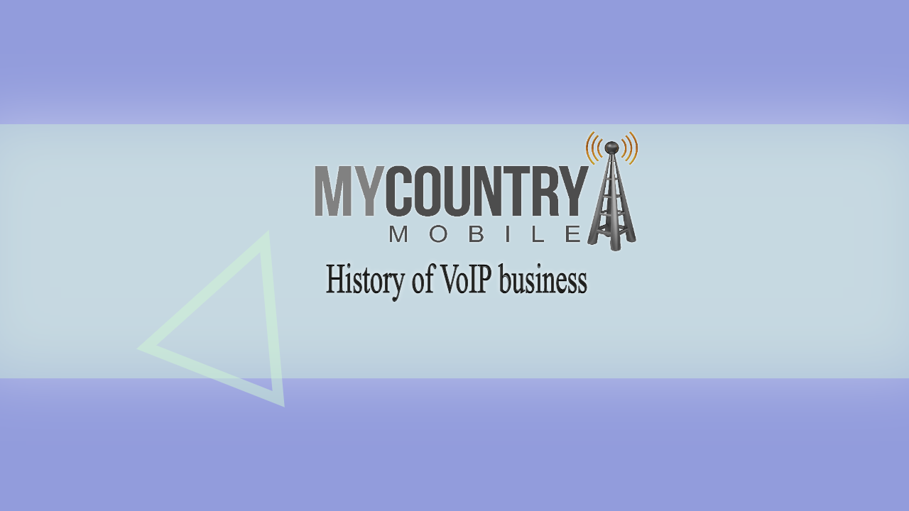 History of VoIP business - My Country Mobile