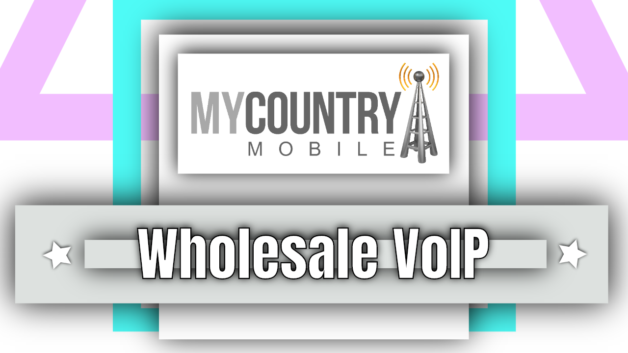 Wholesale VoIP - My Country Mobile