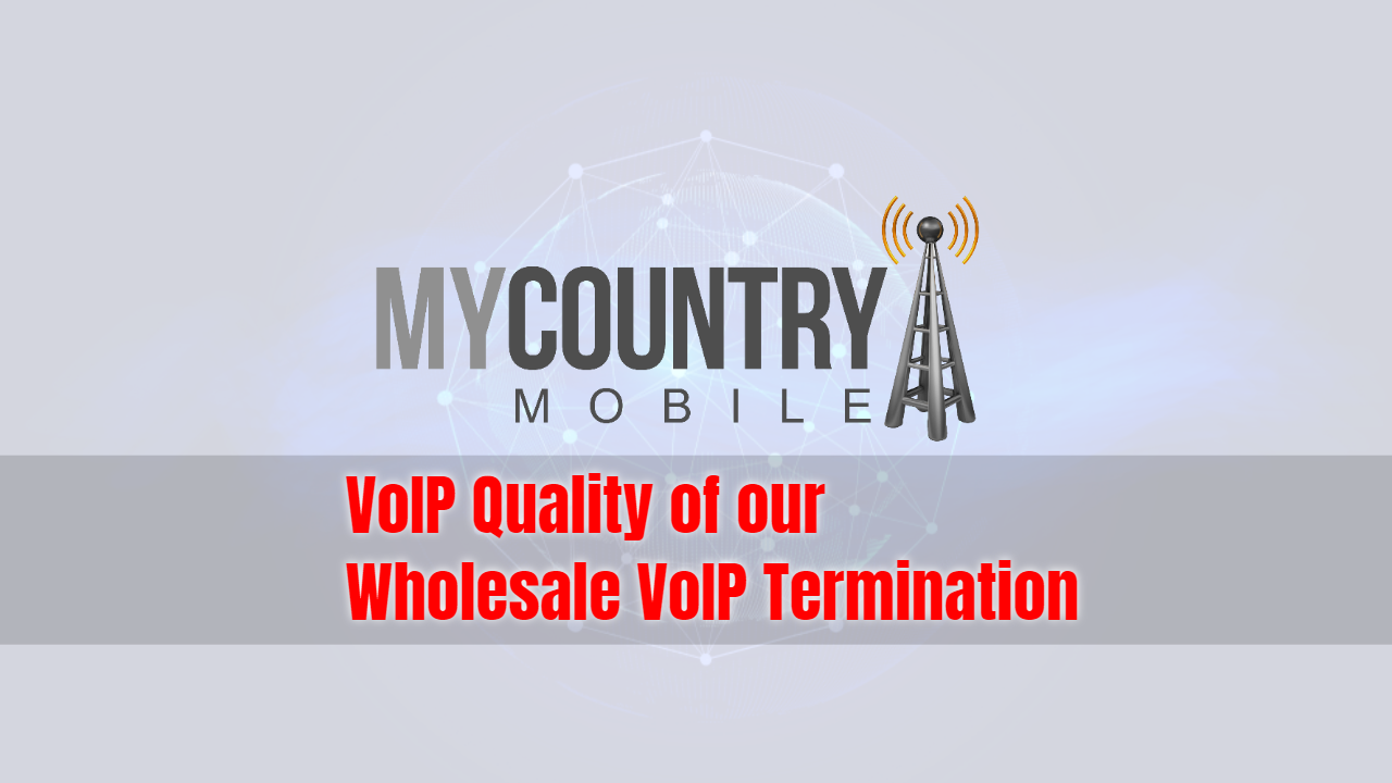 Wholesale VoIP Termination- My Country Mobile