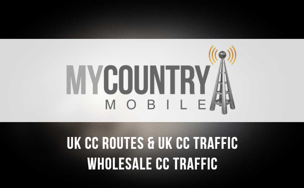 UK CC Routes - UK CC Traffic-MY COUNTRY MOBILE