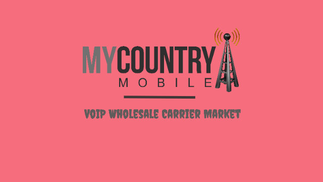 VoIP Wholesale Carrier Market - My Country Mobile