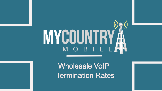 Wholesale VoIP Termination Rates -MY COUNTRY MOBILE