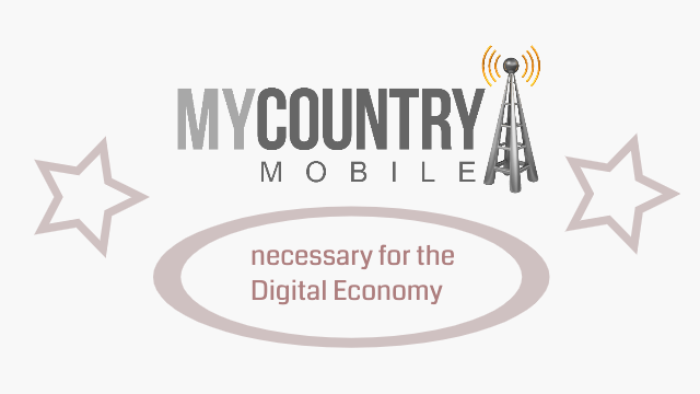 what is required for Digital Economy ? -my country mobile