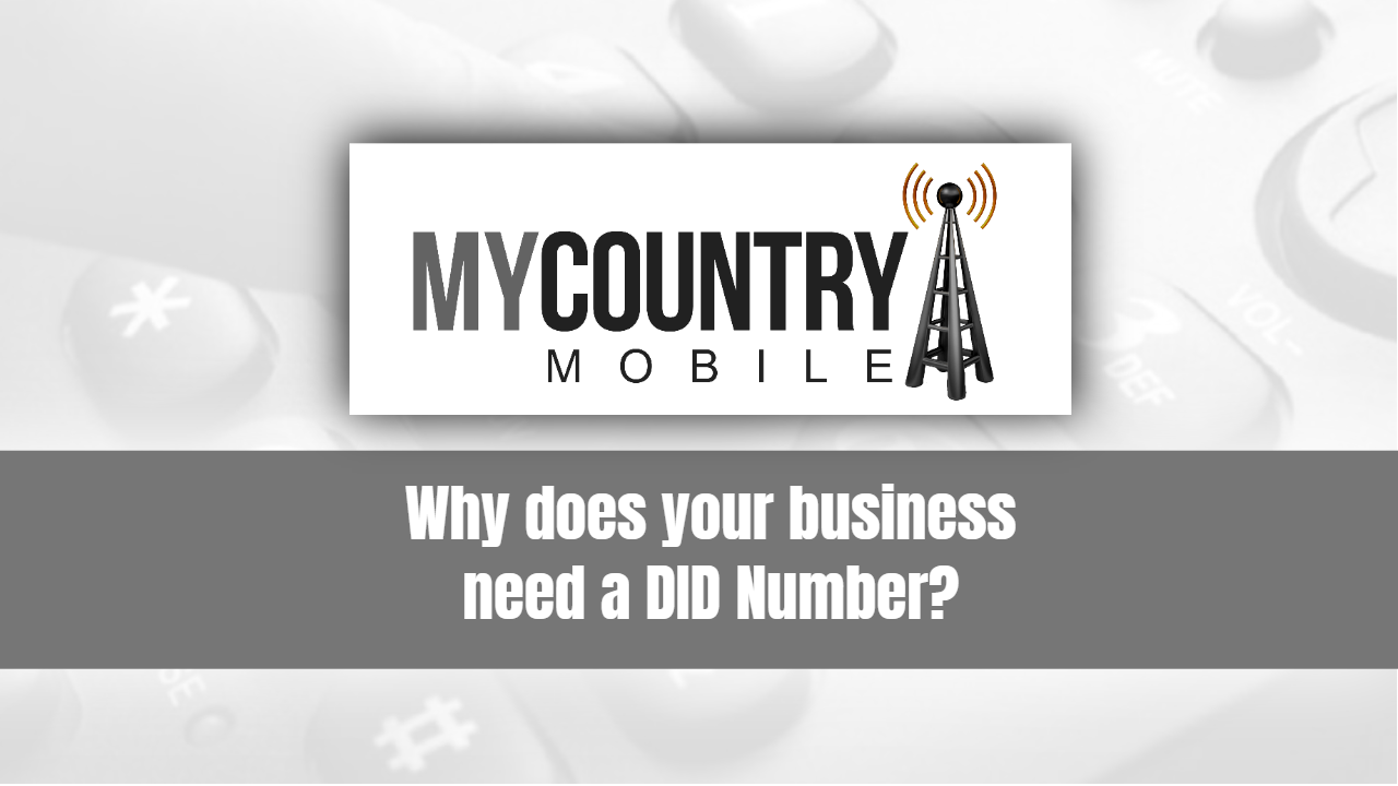 Why does your business need a DID Number?-My Country Mobile