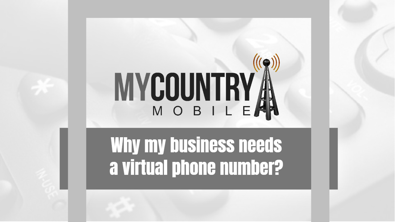 Why my business needs a virtual phone number?-My Country Mobile