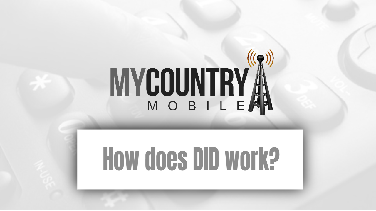 How DID works? - My Country Mobile