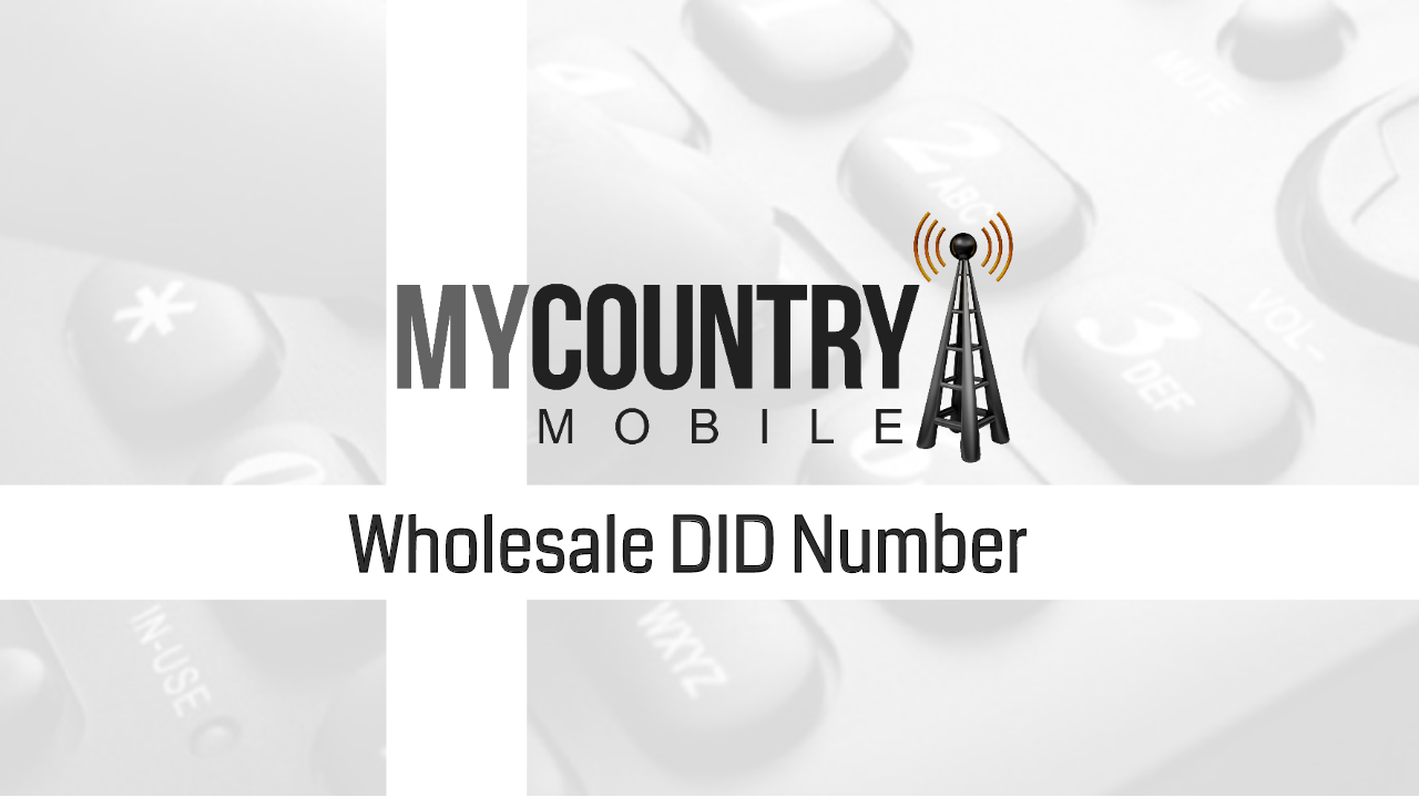 Wholesale DID Number-My Country Mobile
