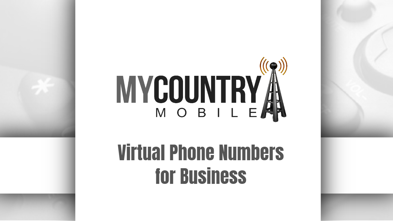 Virtual Phone Numbers for Business-My Country Mobile