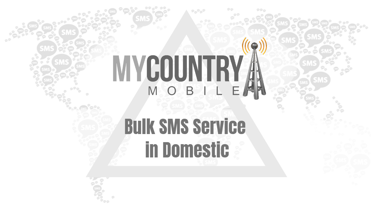 Bulk SMS Service in Domestic - My country Mobile