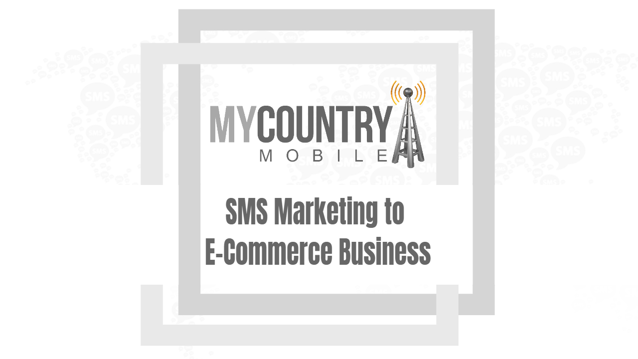 SMS Marketing to E-Commerce - My Country Mobile