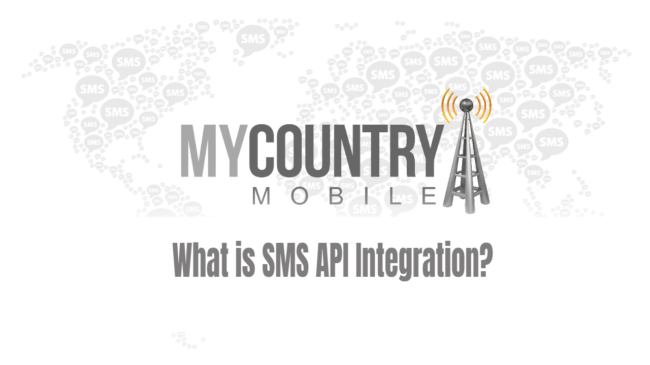 What is SMS API Integration? - My Country Mobile