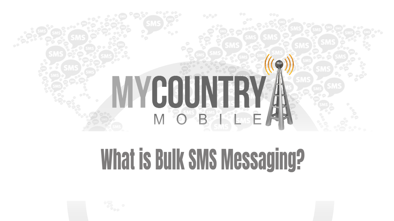 What is Bulk SMS Messaging? - My country Mobile