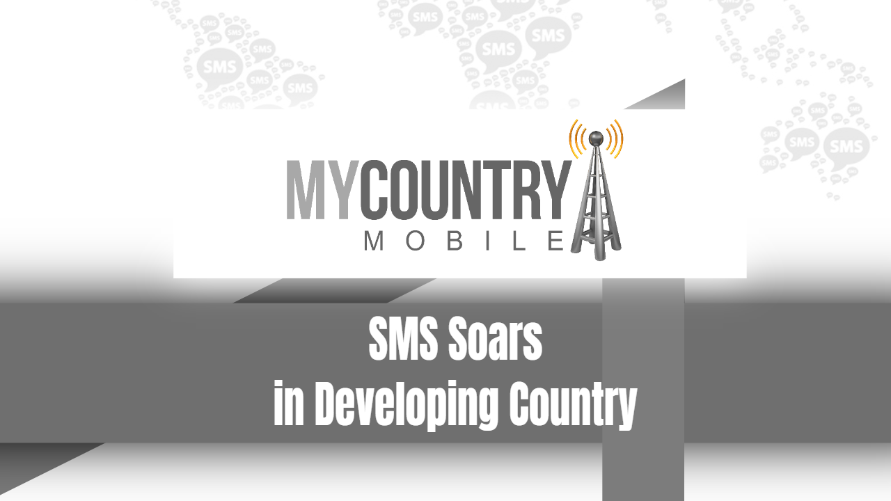 SMS Soars in Developing Country - My Country Mobile