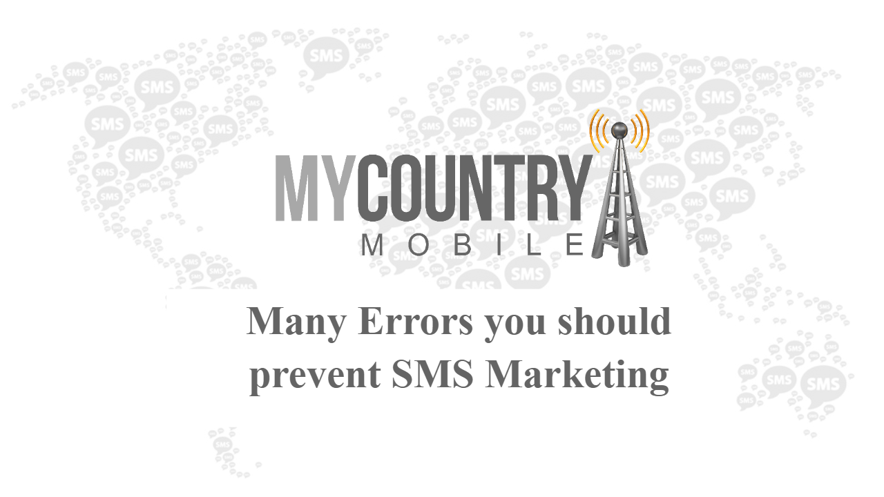 Many Errors you should prevent SMS Marketing - My Country Mobile
