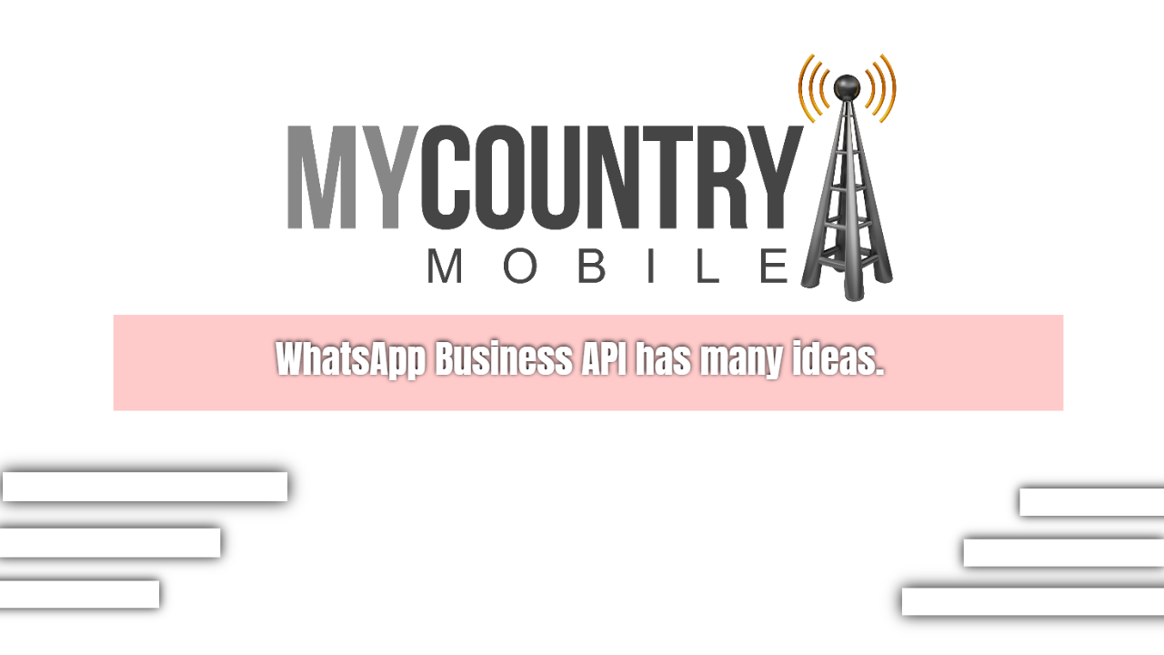 WhatsApp Business API has Many ideas - My Country Mobile