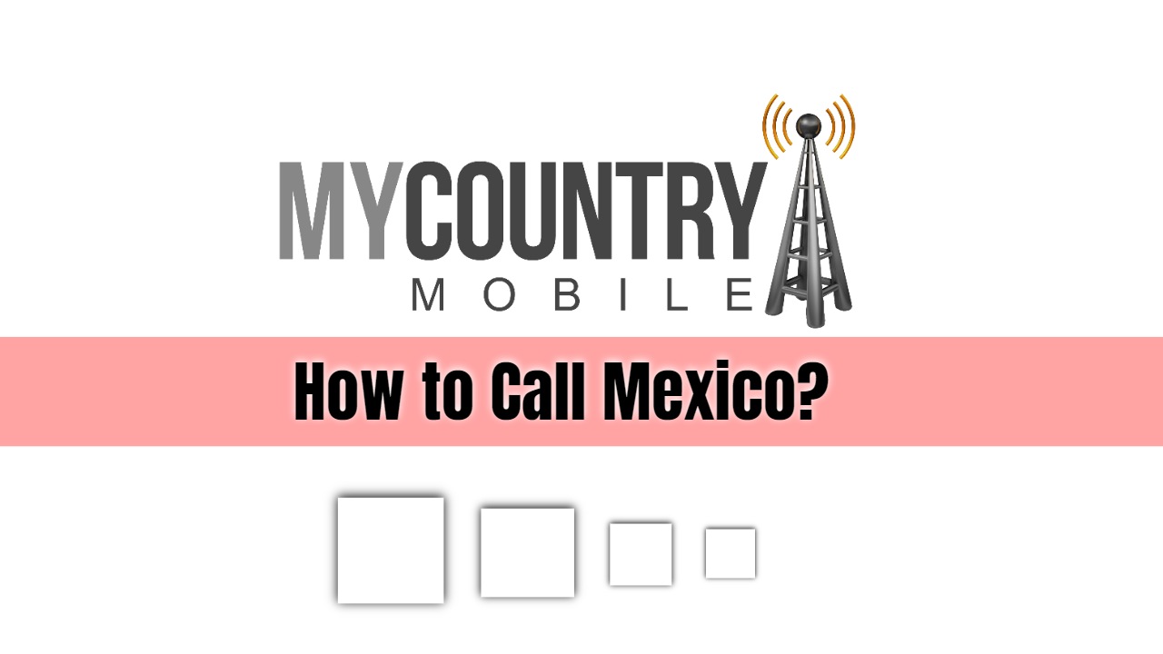 How to Call Mexico?