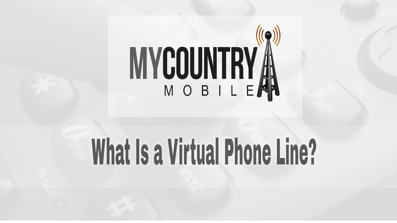 What Is a Virtual Phone Line?-My Country Mobile