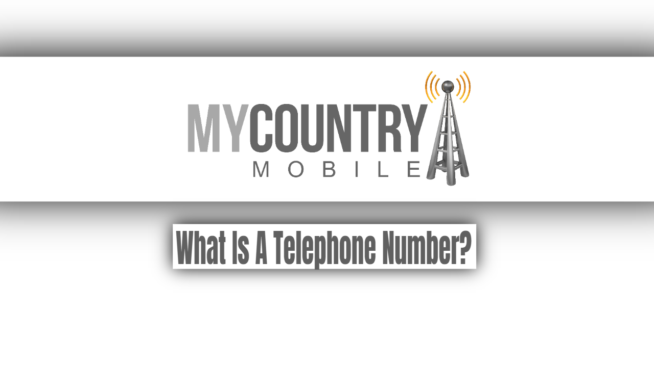 What Is A Telephone Number?-mycountry mobile