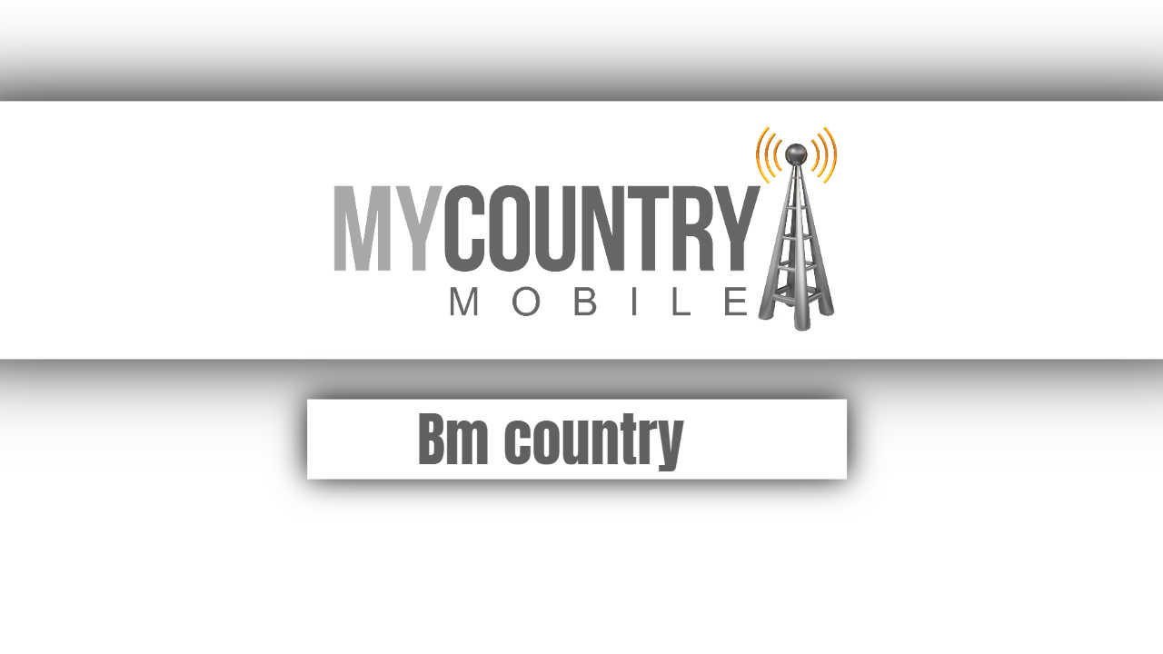 Bm country-my country mobile
