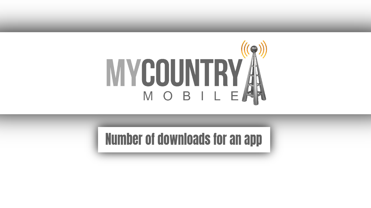 Number of downloads for an app-my country mobile