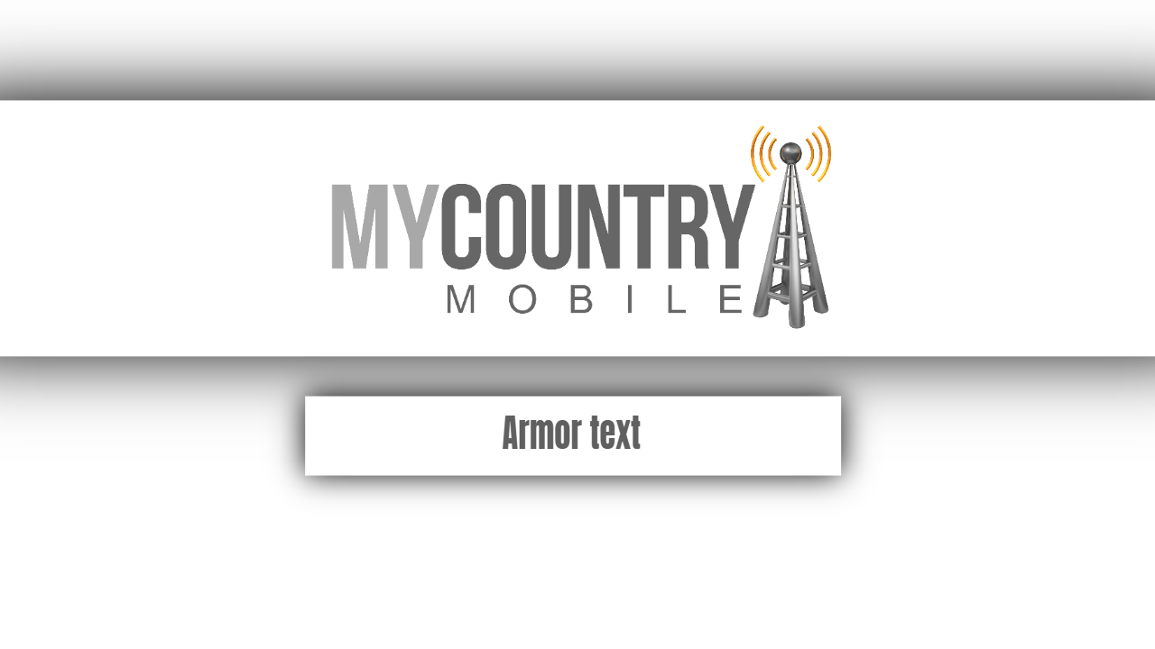Armor text-my country mobile