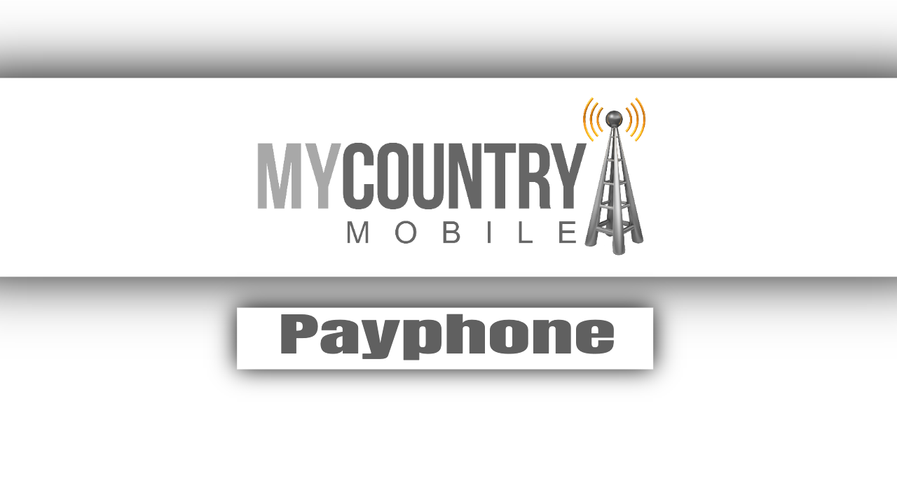 Payphone - My Country Mobile