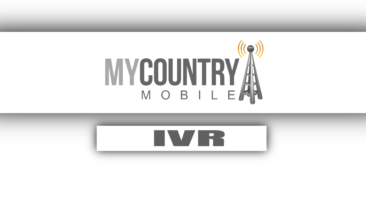 IVR -My Country Mobile