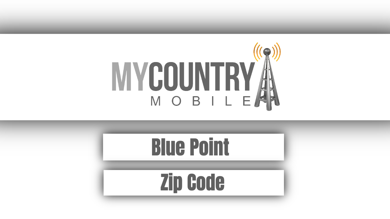 Blue Point Zip Code - My Country Mobile