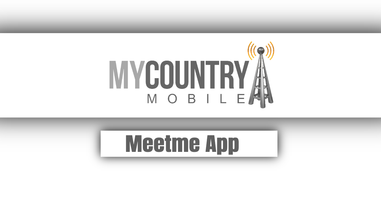 Meetme App - My Country Mobile