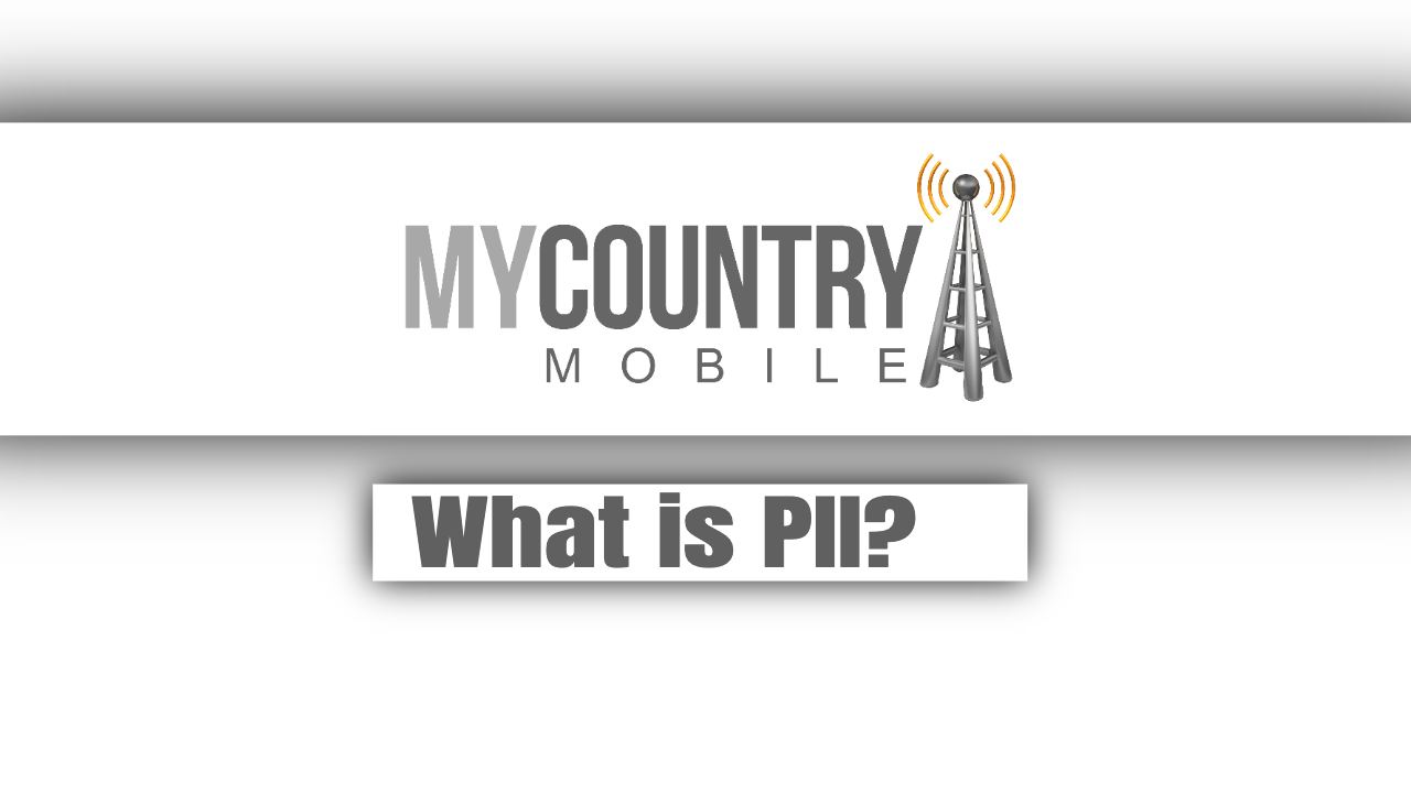 What is PII? - My Country Mobile