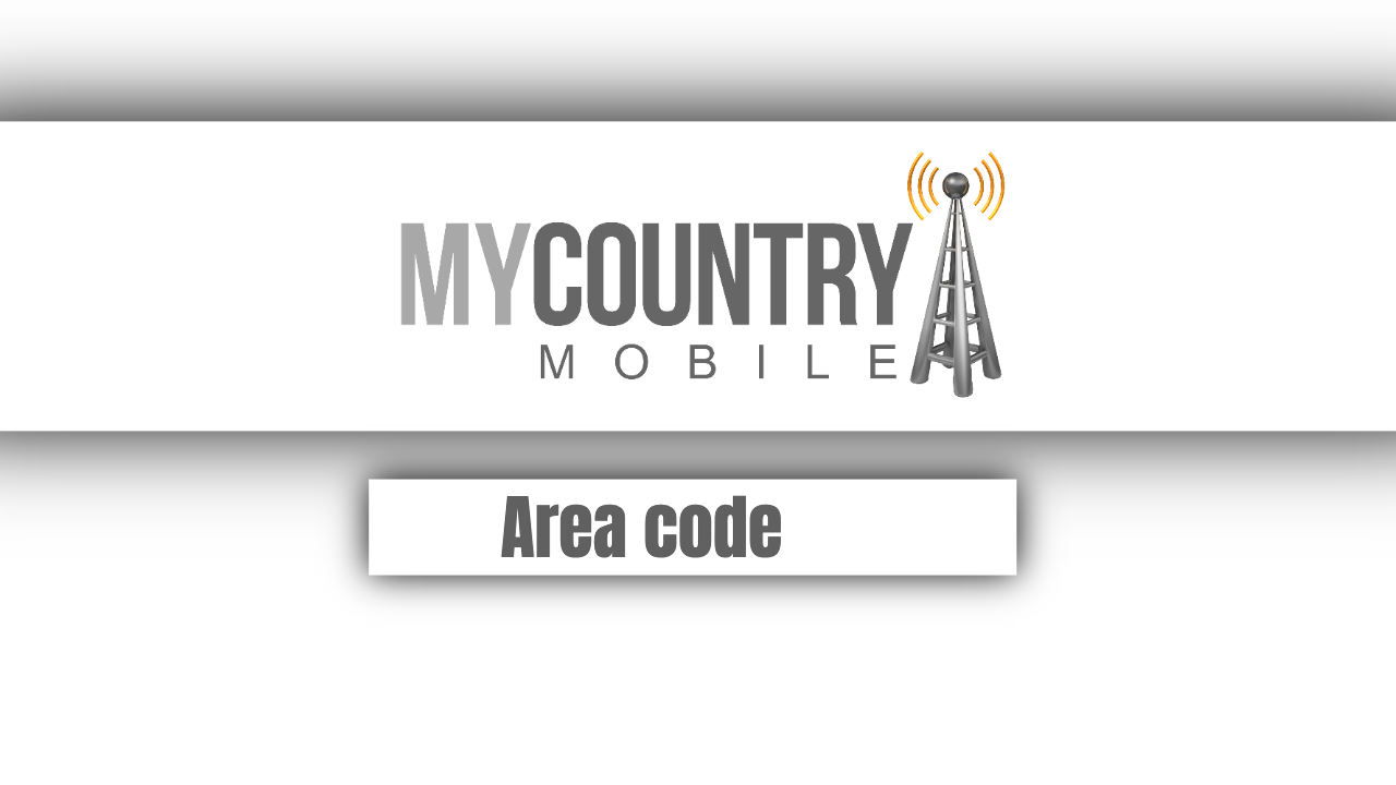 Area code - My Country Mobile