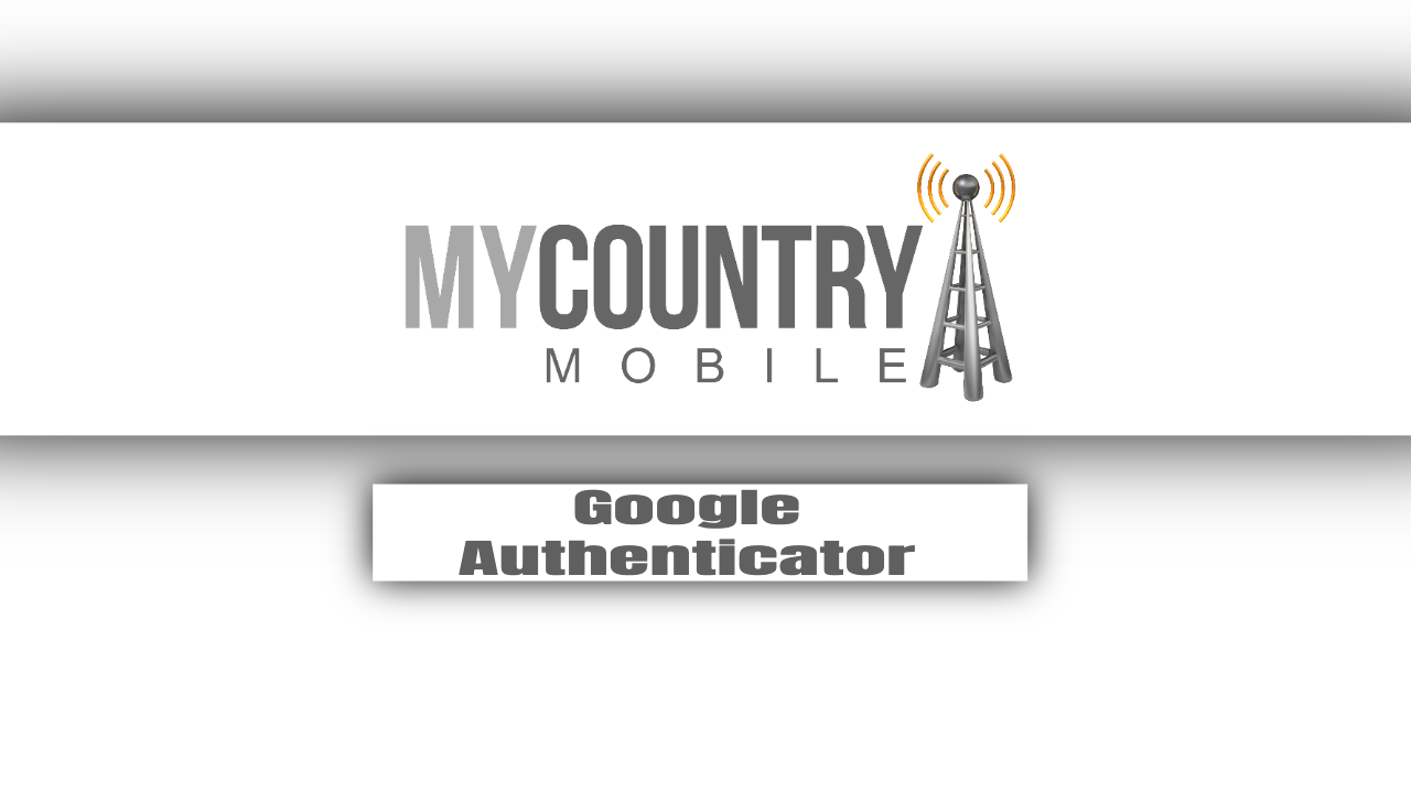 Google Authenticator - My Country Mobile