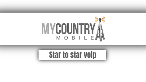 Star to Star VoIP - My Country Mobile