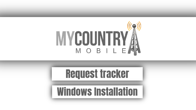 Request tracker Windows Installation - My Country Mobile