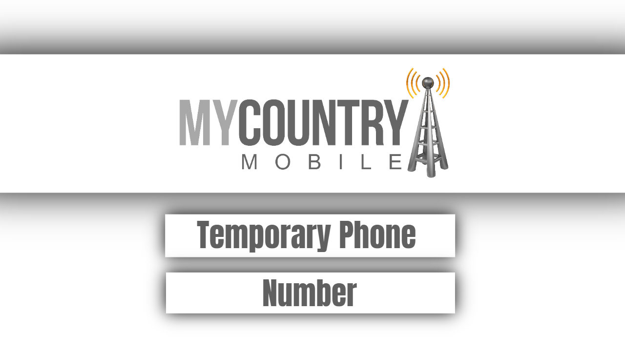 Temporary Phone Number - My Country Mobile